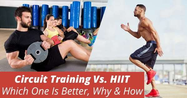 Circuit Training Vs. HIIT, Which one is better, why & how